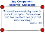 2nd component essential questions