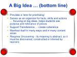 a big idea bottom line