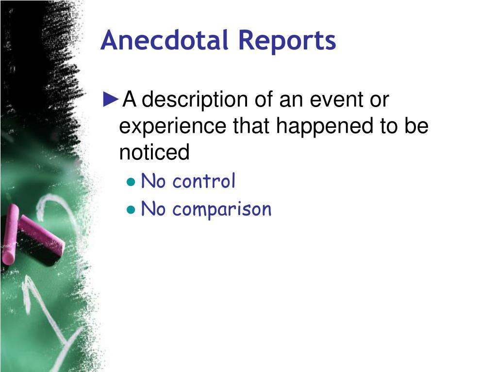 Anecdotal Reports