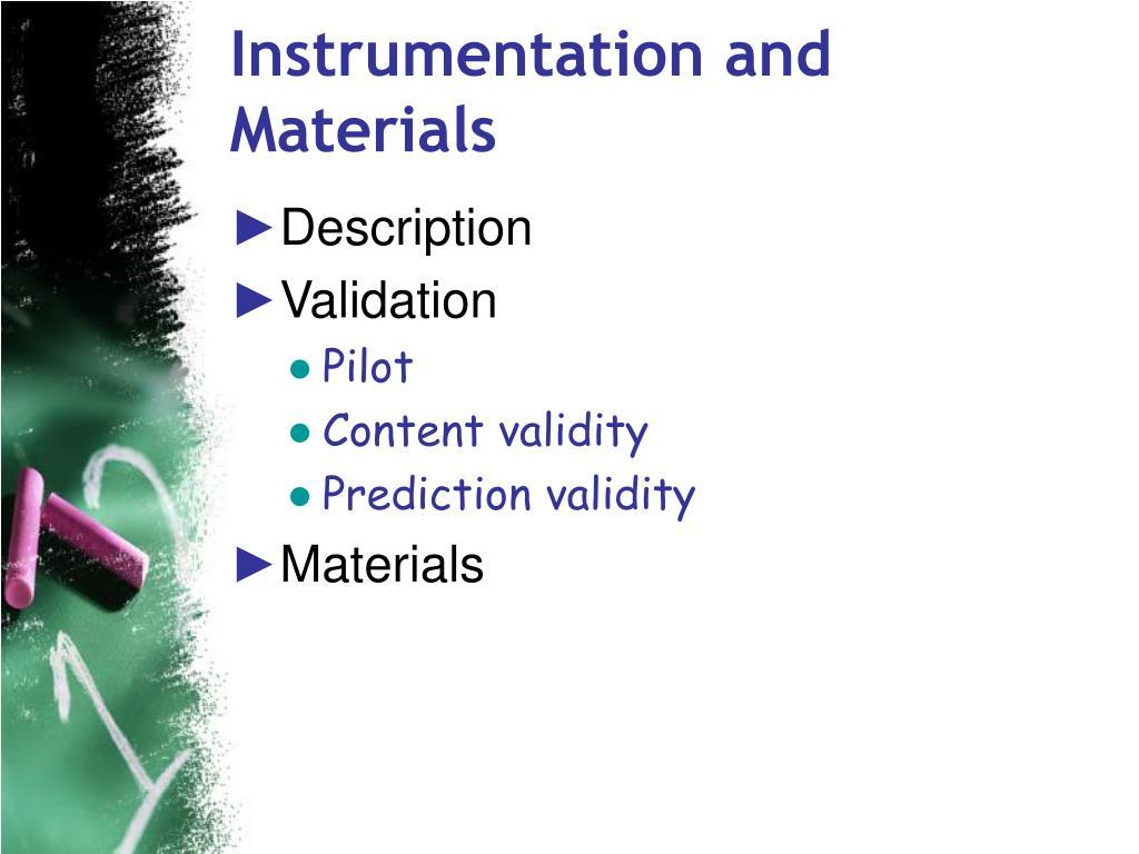 Instrumentation and Materials