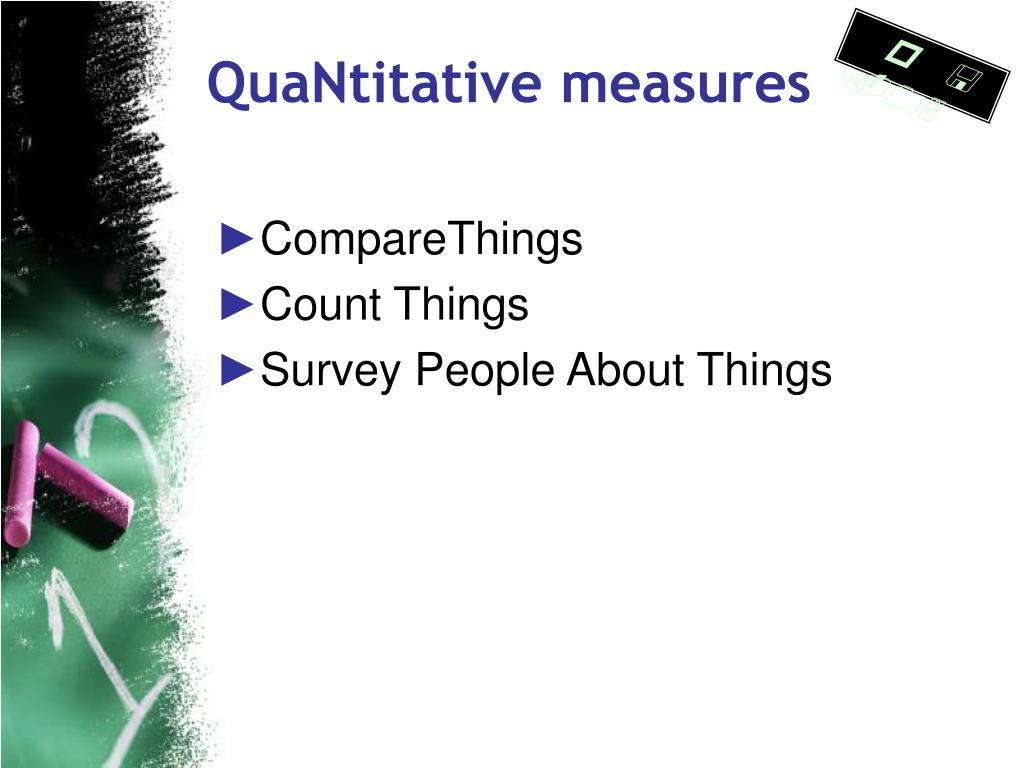 QuaNtitative measures