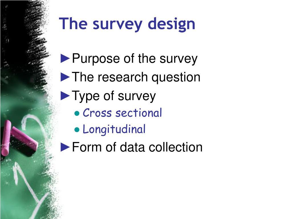 The survey design