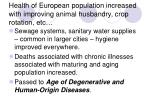 health of european population increased with improving animal husbandry crop rotation etc