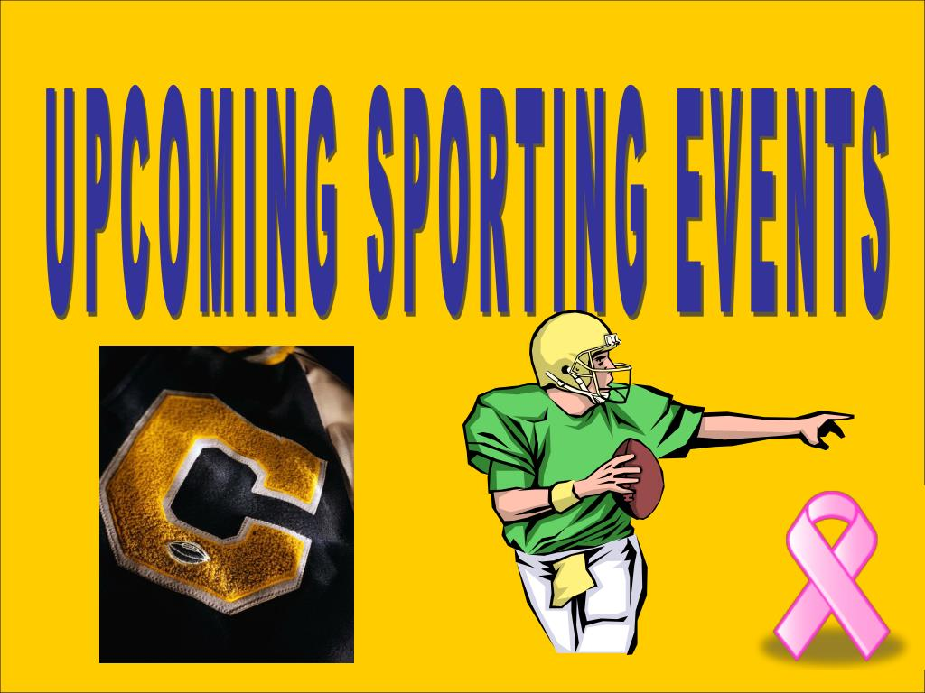 UPCOMING SPORTING EVENTS