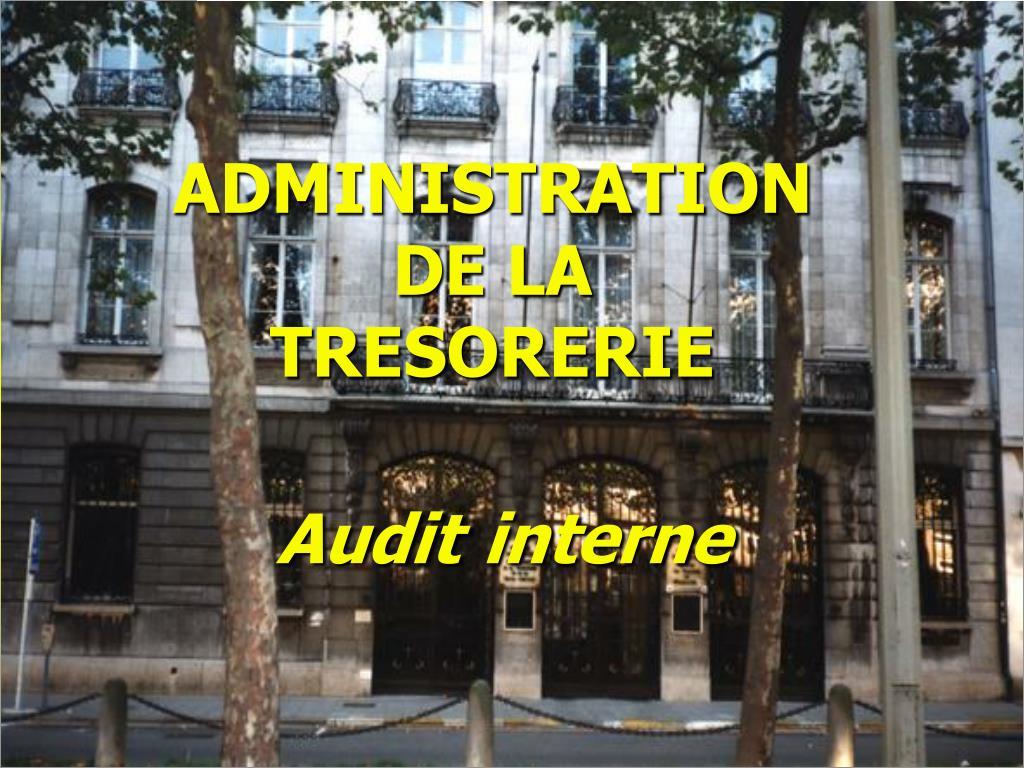 administration de la tresorerie audit interne l.