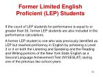 former limited english proficient lep students