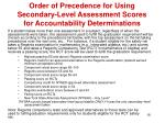 order of precedence for using secondary level assessment scores for accountability determinations