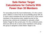 safe harbor target calculations for cohorts with fewer than 30 members