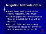 irrigation methods other