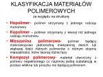 klasyfikacja materia w polimerowych ze wzgl du na struktur