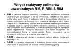 wtrysk reaktywny polimer w utwardzalnych rim r rim s rim