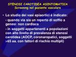 stenosi carotidea asintomatica screening nel paziente vascolare35
