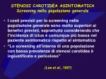 stenosi carotidea asintomatica screening nella popolazione generale