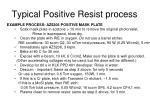 typical positive resist process