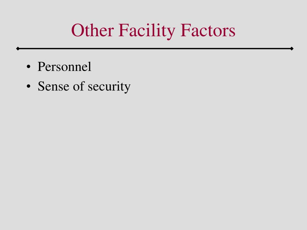 Other Facility Factors