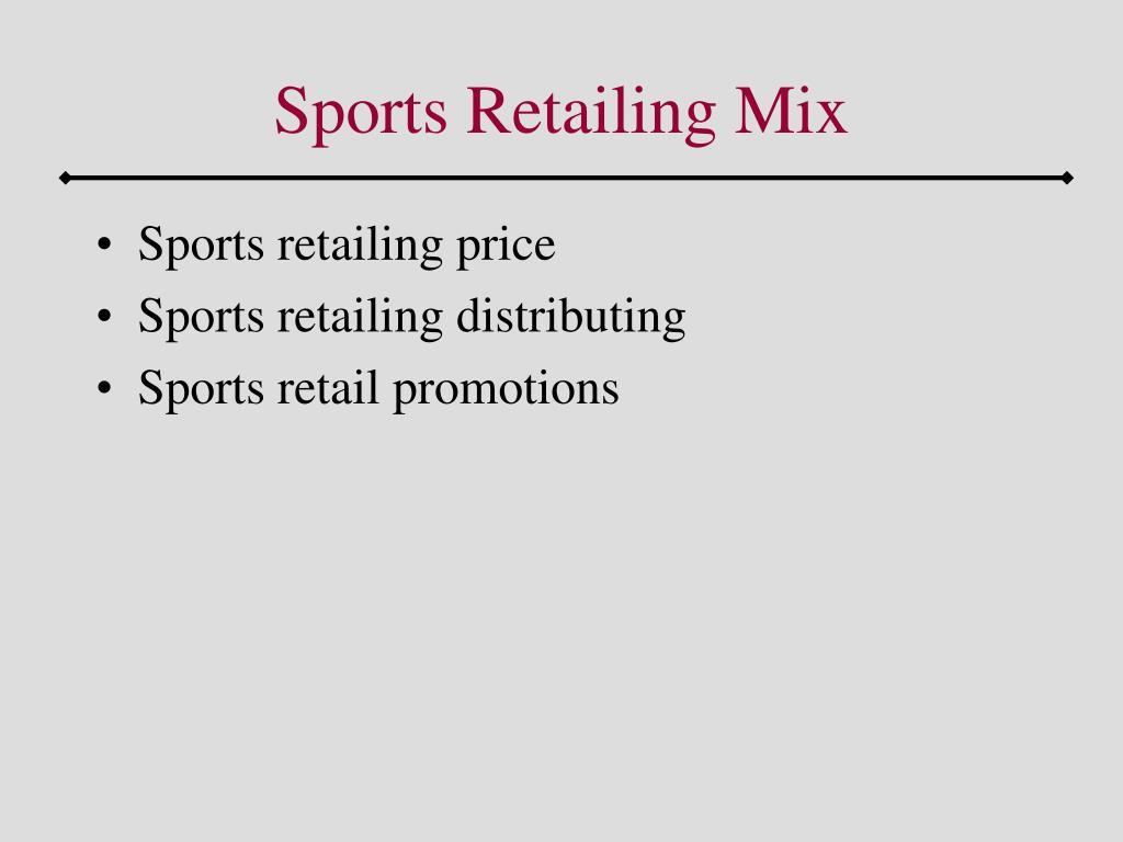 Sports Retailing Mix
