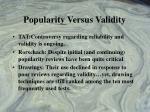 popularity versus validity
