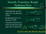 smooth transition rough turbulent flow