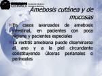 amebosis cut nea y de mucosas