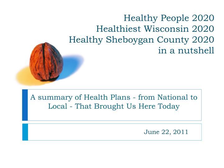 healthy people 2020 healthiest wisconsin 2020 healthy sheboygan county 2020 in a nutshell n.