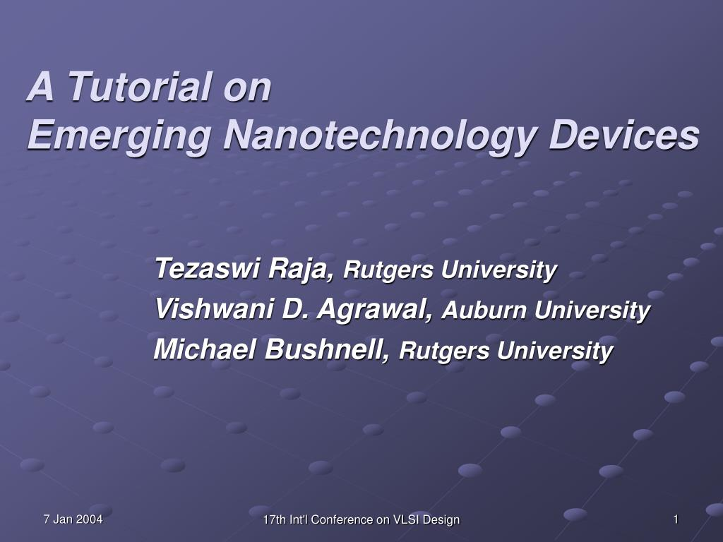 a tutorial on emerging nanotechnology devices l.