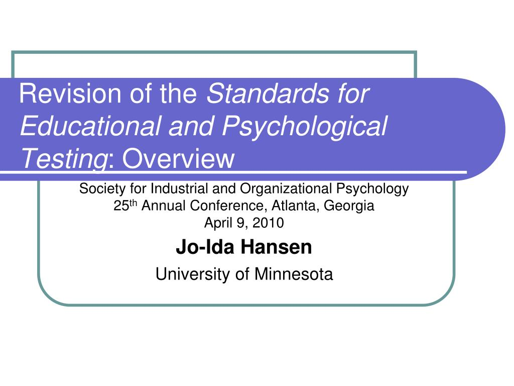 revision of the standards for educational and psychological testing overview l.
