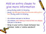 add an extra clause to give more information