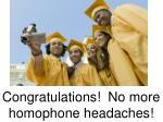 congratulations no more homophone headaches