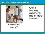 instructor as social director