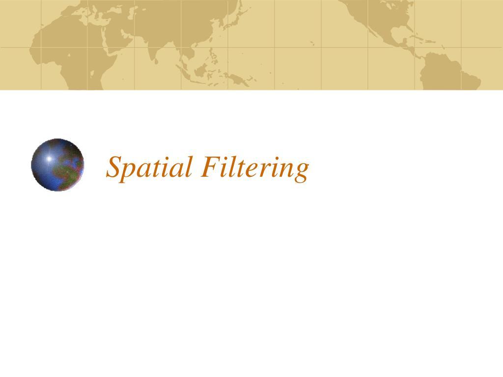 spatial filtering l.