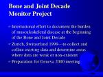 bone and joint decade monitor project