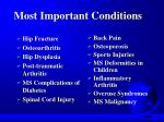 most important conditions