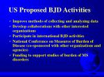 us proposed bjd activities