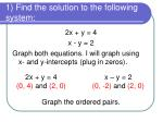1 find the solution to the following system