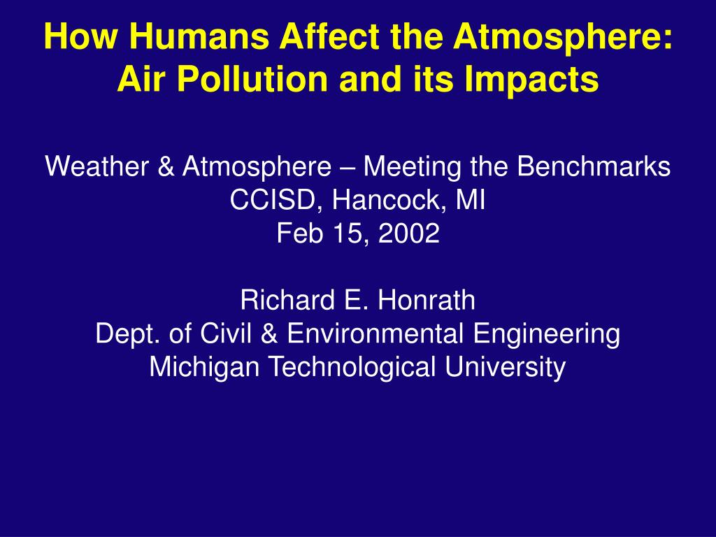 how humans affect the atmosphere air pollution and its impacts l.