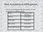 slow acetylation in aids patients