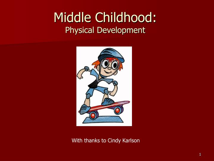middle childhood physical development n.