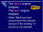 the bus s engine stopped the bus engine stopped