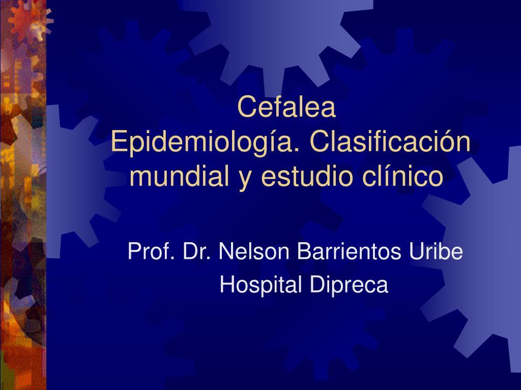 cefalea epidemiolog a clasificaci n mundial y estudio cl nico l.