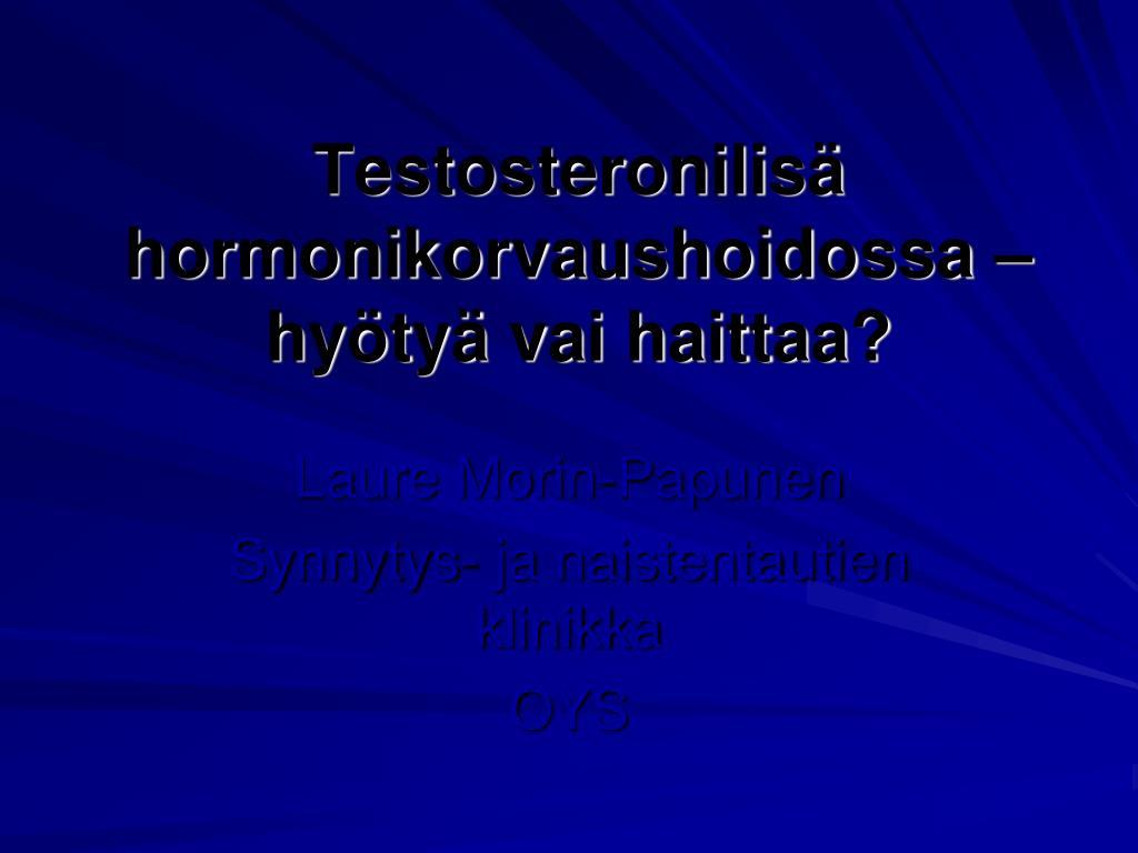 testosteronilis hormonikorvaushoidossa hy ty vai haittaa l.