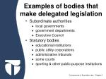 examples of bodies that make delegated legislation