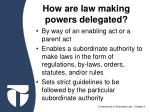 how are law making powers delegated