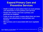 expand primary care and preventive services4
