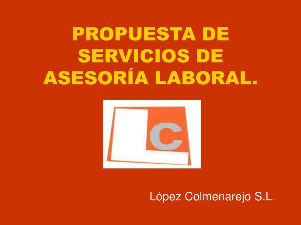 PROPUESTA DE SERVICIOS DE ASESORÍA LABORAL.