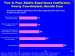 two in four adults experience inefficient poorly coordinated unsafe care