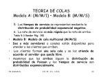 teoria de colas modelo a m m 1 modelo b m m s