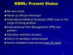 kbml present status