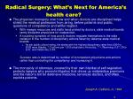 radical surgery what s next for america s health care