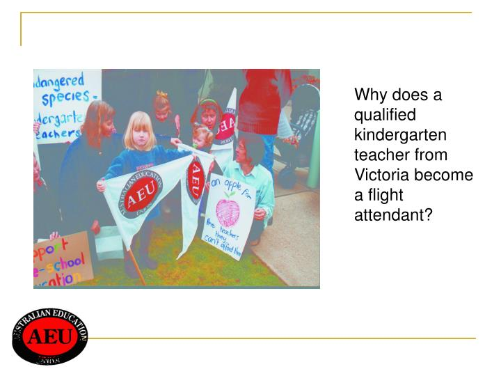 Why does a qualified kindergarten teacher from Victoria become a flight attendant?