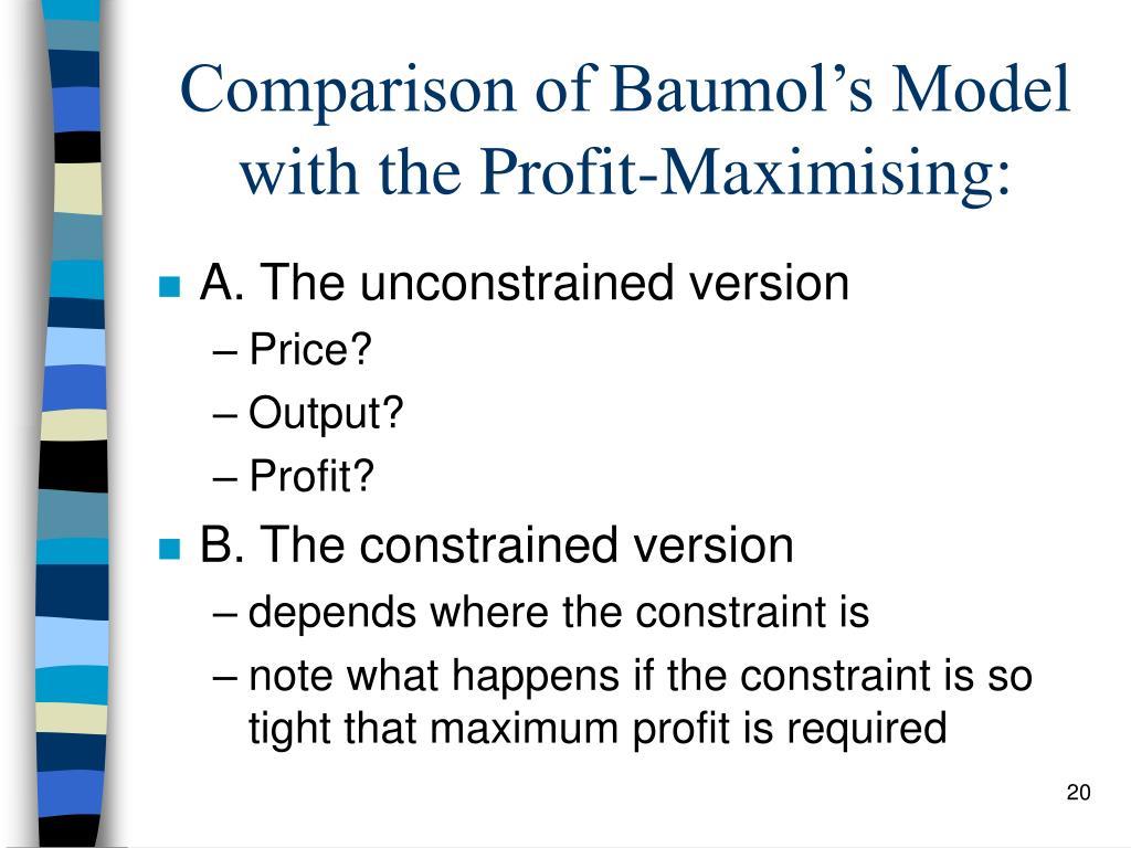 Comparison of Baumol's Model with the Profit-Maximising: